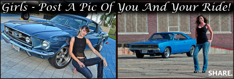 We need to see more pics of girls and their rides. Just be proud of your ride and write why you love it. Post the pics here to be put on the website. Spread the word! https://www.facebook.com/fastmusclecarpage