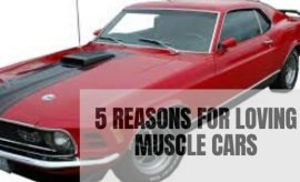 5 Reasons For Loving Muscle Cars